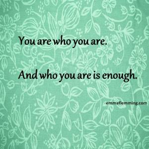 71. you are enough